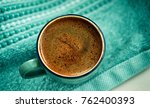 cup of turkish coffee with blue ... | Shutterstock . vector #762400393