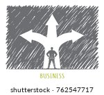 business. the man stands in the ... | Shutterstock .eps vector #762547717