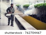 the man's fogging to eliminate... | Shutterstock . vector #762704467