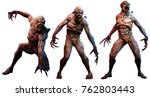 mutant horrors 3d illustration | Shutterstock . vector #762803443