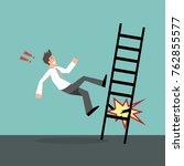 man falling off the ladder... | Shutterstock .eps vector #762855577