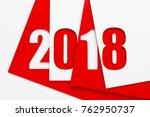 new year 2018  3d rendering | Shutterstock . vector #762950737