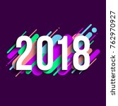 2018 sign with colorful space... | Shutterstock . vector #762970927