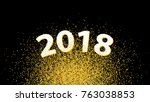 new year 2018 golden glitter... | Shutterstock .eps vector #763038853