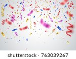 colorful bright confetti... | Shutterstock .eps vector #763039267