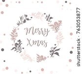 christmas greeting card design... | Shutterstock .eps vector #763053877