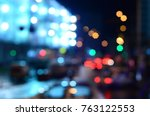 blurred night city background | Shutterstock . vector #763122553