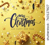 merry christmas and happy new... | Shutterstock .eps vector #763127827