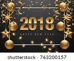 2018 happy new year vector... | Shutterstock .eps vector #763200157