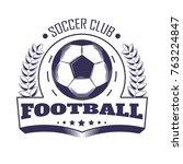 soccer club or football team... | Shutterstock .eps vector #763224847