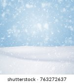 winter background  falling snow ... | Shutterstock . vector #763272637