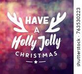 typographic christmas design  ... | Shutterstock .eps vector #763530223