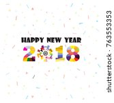 happy new year 2018 background... | Shutterstock .eps vector #763553353