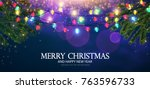 merry christmas shining... | Shutterstock .eps vector #763596733