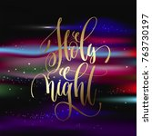 holy night   gold hand... | Shutterstock .eps vector #763730197