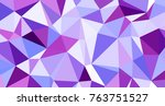 abstract triangular low poly... | Shutterstock . vector #763751527