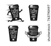coffee to go emblems set. take... | Shutterstock .eps vector #763790497