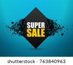super sale abstract background. ... | Shutterstock .eps vector #763840963