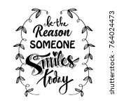 be the reason someone smiles... | Shutterstock .eps vector #764024473