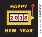 happy new year 2018. slot... | Shutterstock .eps vector #764034643
