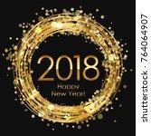 2018 happy new year glowing... | Shutterstock .eps vector #764064907