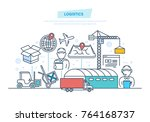 logistics  delivery. vehicles ... | Shutterstock .eps vector #764168737