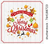 christmas and happy new year... | Shutterstock .eps vector #764188723
