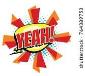 yeah comic word. pop art retro  ... | Shutterstock . vector #764389753