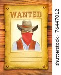 wanted poster with bandit face... | Shutterstock . vector #76447012