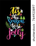 christmas quote  lettering.... | Shutterstock .eps vector #764923897