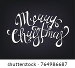 merry christmas hand written... | Shutterstock .eps vector #764986687
