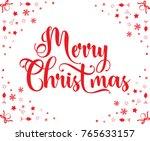 hand lettering merry christmas... | Shutterstock .eps vector #765633157
