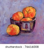 Clementines. Original oil painting - very textured. My own artwork. - stock photo