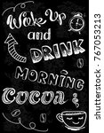 wake up and drink morning cocoa ... | Shutterstock . vector #767053213