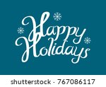 happy holidays text for holiday ... | Shutterstock .eps vector #767086117