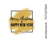 merry christmas and happy new...   Shutterstock .eps vector #767107063