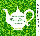 international tea day. december ... | Shutterstock .eps vector #767397163