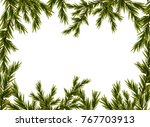 fir tree branches border.... | Shutterstock . vector #767703913