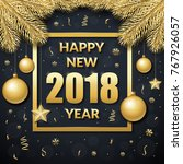 happy new year 2018. vector... | Shutterstock .eps vector #767926057