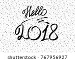 hello 2018. new year 2018. new... | Shutterstock .eps vector #767956927