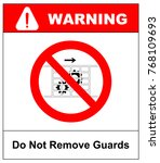 do not remove guards sign....   Shutterstock .eps vector #768109693