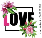 slogan love vector flowers t... | Shutterstock .eps vector #768272737