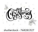 vector hand lettering christmas ... | Shutterstock .eps vector #768281527