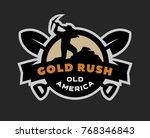 gold rush  emblem  logo on a... | Shutterstock .eps vector #768346843