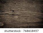 old wood texture background | Shutterstock . vector #768618457