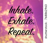 Small photo of Inhale. Exhale. Repeat. - quote on nature background, retro color style