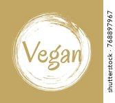 vegan diet label  painted logo... | Shutterstock .eps vector #768897967