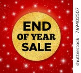 end of year sale promo... | Shutterstock . vector #769402507