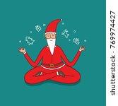 santa claus doing yoga... | Shutterstock .eps vector #769974427