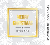 merry christmas and happy new... | Shutterstock .eps vector #770377153